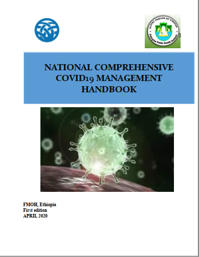 NATIONAL COMPREHENSIVE COVID-19 MANAGEMENT HANDBOOK, FMoH,Ethiopia. April 2020.